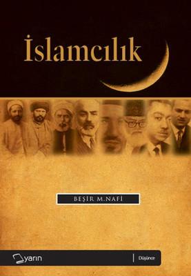 İslamcılık (Siyasal İslam Akımları)