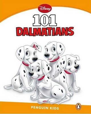 Penguin Kids 3 101 Dalmatians Reader (Penguin Kids (Graded Readers)) Kids Level 3