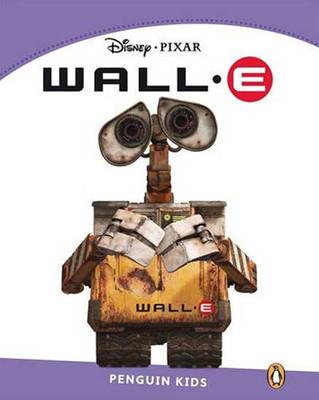 Penguin Kids 5 WALL-E Reader (Penguin Kids (Graded Readers)) Kids Level 5