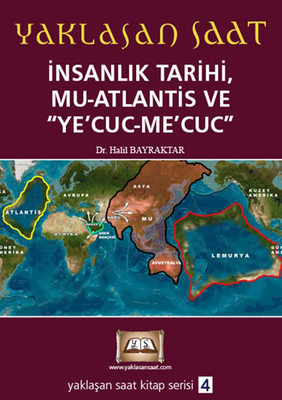 "İnsanlık Tarihi, Mu-Atlantis Ve ""Ye'Cuc-Me'Cuc"""