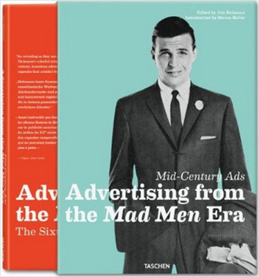 Mid-century Ads: Advertising from the Mad Men Era: 25 Jahre TASCHEN