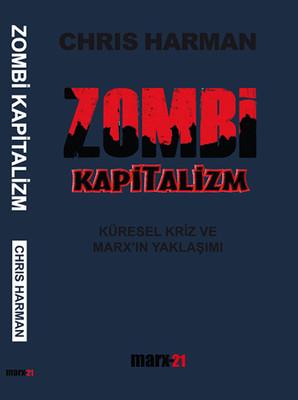 Zombi Kapitalizm: Küresel Kriz ve Marx'ın Yaklaşımı