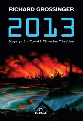 2013 - Dünya'yı Bir Sonraki Titreşime Yükseltme