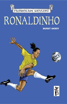 Futbol'un Devleri - Ronaldinho