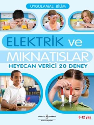 Uygulamalı Bilim - Elektrik ve Mıknatıslar