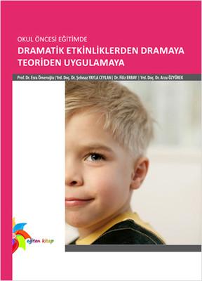 Okul Öncesi Eğitimde Dramatik Etkinliklerden Dramaya
