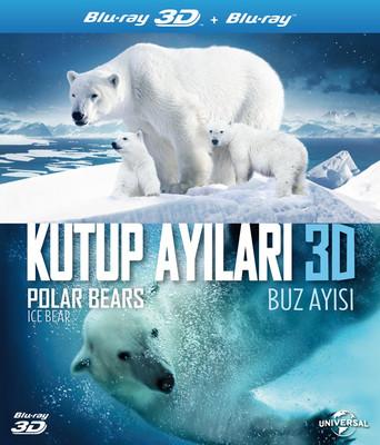 Polar Bears: Ice Bear (3D) - Kutup Ayıları: Buz Ayısı (3 Boyutlu)