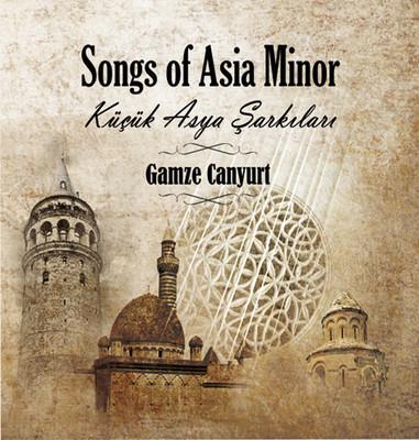 Songs of Asia Minor/Küçük Asya Şarkıları