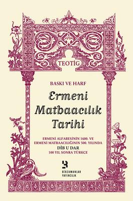Baskı ve Harf Ermeni Matbaacılık Tarihi