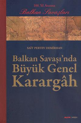 Balkan Savaşı'nda Büyük Genel Karargah