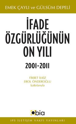 İfade Özgürlüğünün On Yılı 2001-2011