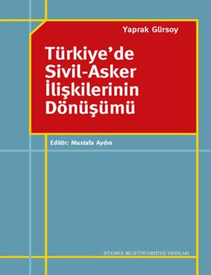 Türkiye'de Sivil - Asker İlişkilerinin Dönüşümü