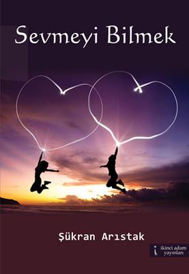 Sevmeyi Bilmek