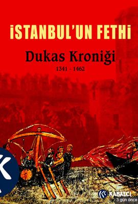 İstanbul'un Fethi Dukas Kroniği 1341-1462