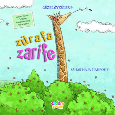 Güzel Öyküler 4 - Zürafa Zarife
