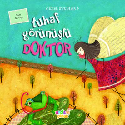 Güzel Öyküler 9 - Tuhaf Görünüşlü Doktor