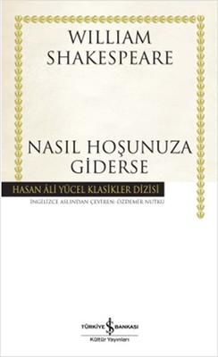 Nasıl Hoşunuza Giderse - Hasan Ali Yücel Klasikleri