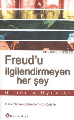 Freud'u İlgilendirmeyen Her Şey