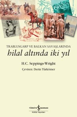Trablusgarp ve Balkan Savaşlarında Hilal Altında İki Yıl