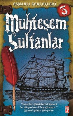 Osmanlı Günlükleri - Muhteşem Sultanlar