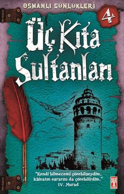 Osmanlı Günlükleri - Üç Kıta Sultanları
