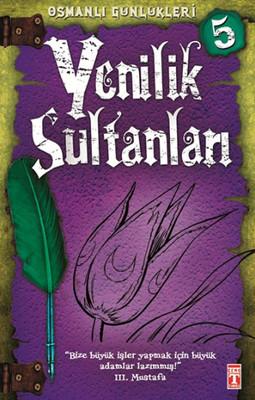 Osmanlı Günlükleri - Yenilikçi Sultanlar