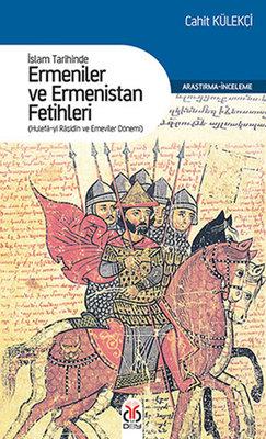 Ermeniler ve Ermenistan Fetihleri