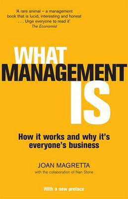 What Management Is: How it works and why it's everyone's business
