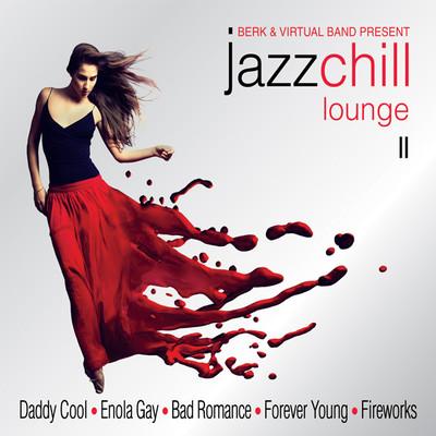 Jazz Chill Lounge 2 - Berk & Virtual Band Present