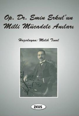Op. Dr. Emin Erkul'un Milli Mücadele Anıları