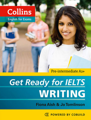 Collins Get Ready for IELTS Writing (Collins English for Exams
