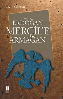 Prof. Dr. Erdoğan Merçil'e Armağan