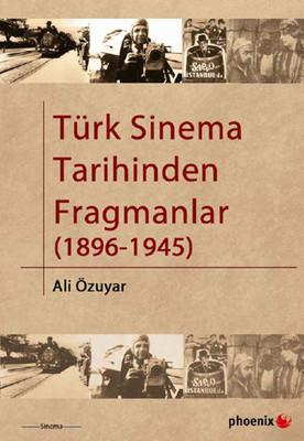 Türk Sinema Tarihinden Fragmanlar 1896-1945