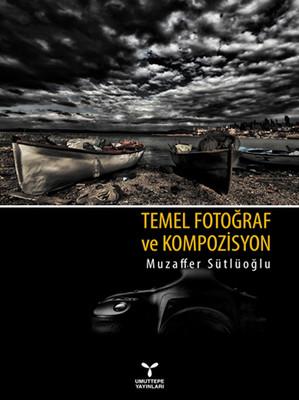 Temel Fotoğraf ve Kompozisyon