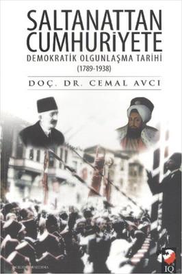 Saltanattan Cumhuriyete Demokratik Olgunlaşma Tarihi 1789-1938