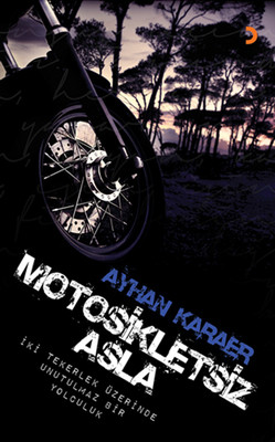 Motosikletsiz Asla