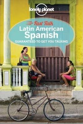 Fast Talk Latin American Spanish (Lonely Planet Fast Talk)