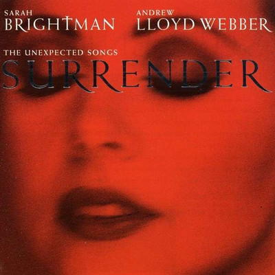 Surrender - The Unexpected Songs [Andrew Lloyd Webber]