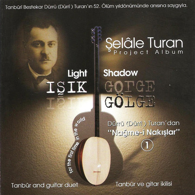 Işık Gölge Dürrü (Dürri) Turan'dan Nağme-i  Nakışlar