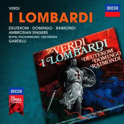 Verdi: I Lombardi [Cristina Deutekom · Plácido Domingo Ambrosian Singers-Royal Philharmonic Orch.]