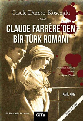 Claude Farrere'den Bir Türk Romanı: Katil Kim?