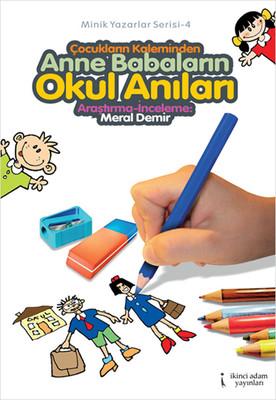 Çocukların Kaleminden Anne Babaların Okul Anıları