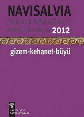 Navisalvia - Sina Kabaağaç'ı Anma Toplantısı - 2012 Gizem - Kehanet - Büyü