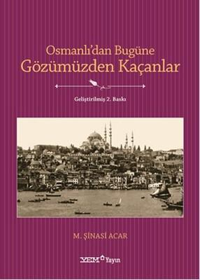 Osmanlı'dan Bugüne Gözümüzden Kaçanlar