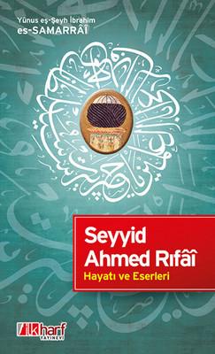 Seyyid Ahmed Rıfâi Hayatı ve Eserleri