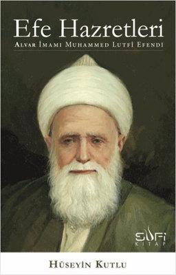 Efe Hazretleri - Alvar İmamı Muhammed Lutfi Efendi