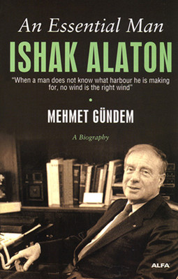 An Essential Man ISHAK ALATON