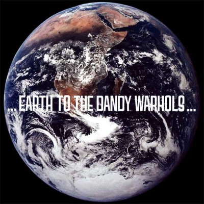 Earth To Dandy Warhols...
