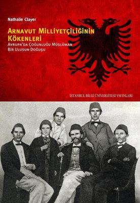 Arnavutluk Milliyetçilğinin Kökenleri