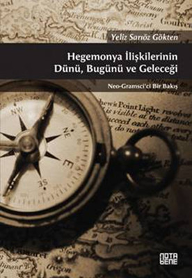 Hegemonya İlişkilerinin Dünü, Bugünü ve Geleceği